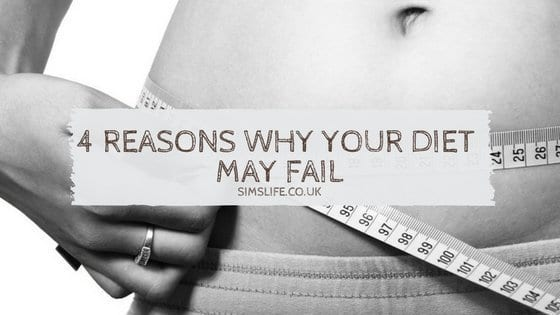4 Reasons Why Your Diet May Fail