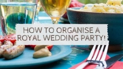 How To Organise A Royal Wedding Party