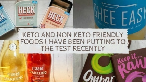 Keto and Non Keto Friendly Foods I Have Been Putting To The Test Recently