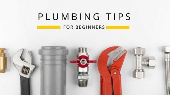 Plumbing Tips for Absolute Beginners: Essentials You Should Know