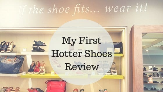 Lifestyle Post: My First Hotter Shoes Review