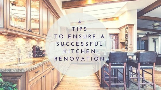 4 Tips To Ensure A Successful Kitchen Renovation