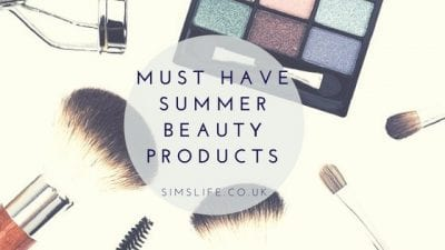Must Have Summer Beauty Items