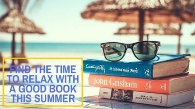 Find The Time To Relax With A Good Book This Summer