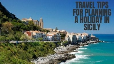 Travel Tips For Planning A Holiday In Sicily