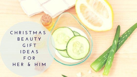 Christmas Inspiration: Beauty Gift Ideas For Her And Him