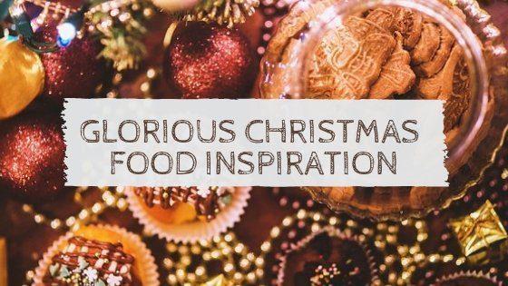Christmas Inspiration: Food Glorious Christmas Food