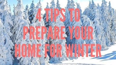 4 Tips To Prepare Your Home For Winter