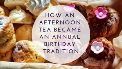 How An Afternoon Tea Became An Annual Birthday Tradition