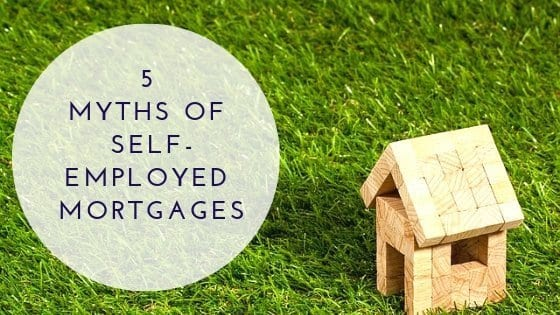 5 Myths of Self Employed Mortgages
