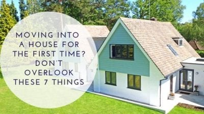 Moving Into a House for the First Time? Don't Overlook These 7 Things