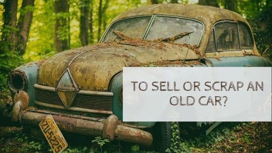 To Sell Or Scrap An Old Car?