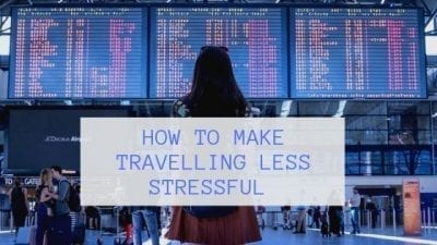 How To Make Travelling Less Stressful Over The Summer Holidays