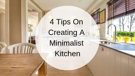 4 Tips On Creating A Minimalist Kitchen