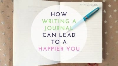 How Writing A Journal Can Lead To A Happier You