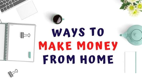Ways To Make Money From Home Suggestions