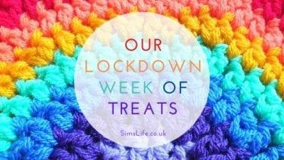 Our Lockdown Week Of Treats