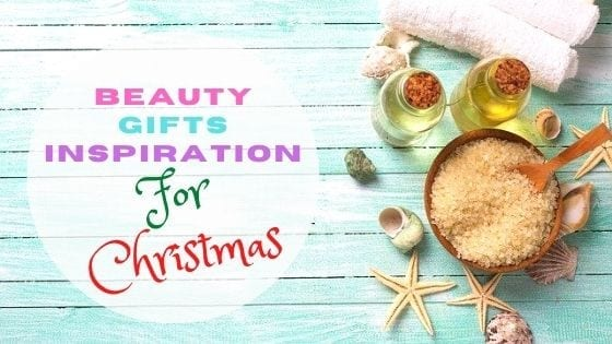 Beauty Gifts Inspiration – Christmas Gift Guide